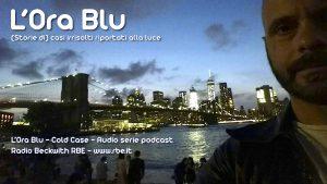 immagine L'Ora Blu - audioserie podcast - cold case